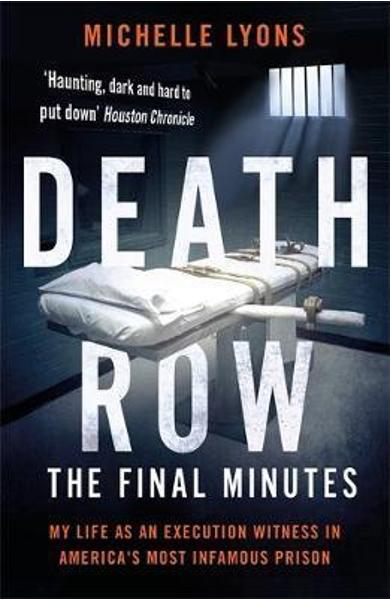 Death Row: The Final Minutes - Michelle Lyons