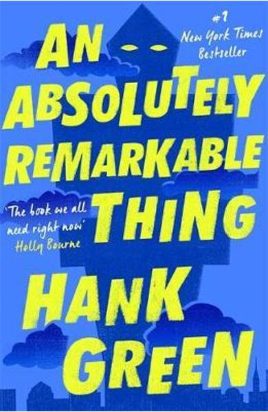 Absolutely Remarkable Thing - Hank Green