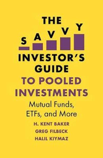 Savvy Investor's Guide to Pooled Investments - H Kent Baker