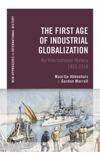 First Age of Industrial Globalization - Maartje Abbenhuis