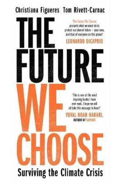Future We Choose: Surviving the Climate Crisis - Christina Figuere