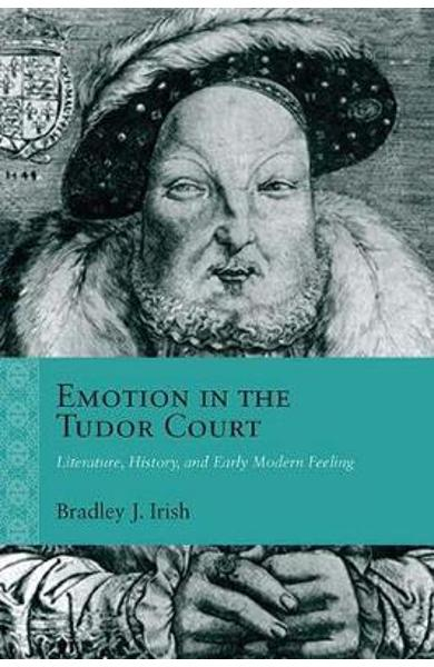 Emotion in the Tudor Court