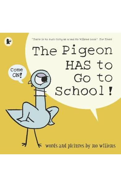 Pigeon HAS to Go to School! - Mo Willems