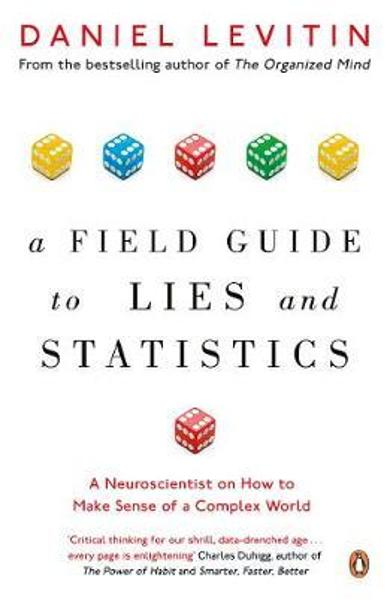 Field Guide to Lies and Statistics