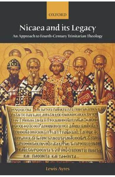 Nicaea and its Legacy - Lewis Ayres