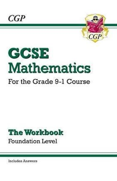 GCSE Maths Workbook: Foundation - for the Grade 9-1 Course (