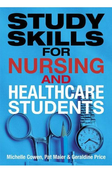 Study Skills for Nursing and Healthcare Students - Pat Maier