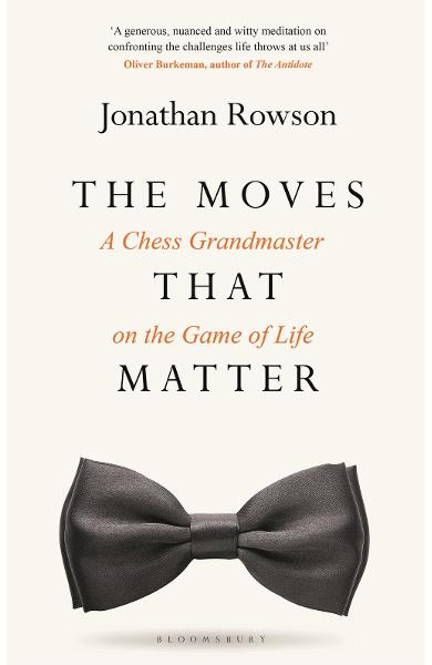 Moves that Matter - Jonathan Rowson