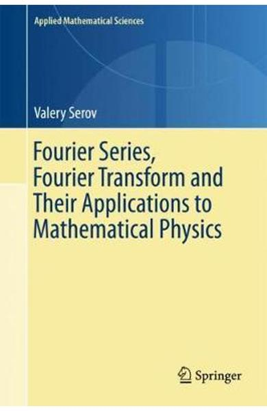 Fourier Series, Fourier Transform and Their Applications to