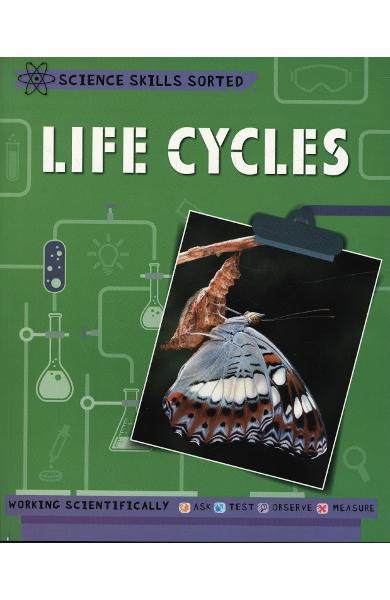 Science Skills Sorted!: Life Cycles - Anna Claybourne