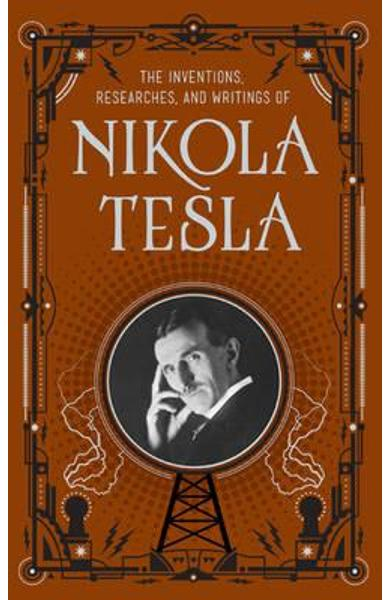 the inventions researches and writings of nikola tesla The inventions, researches and writings of nikola tesla 1 the inventions researches and writings of nikola tesla to his countrymen in eastern europe this record of the work already accomplished by nikola tesla is respectfully dedicated brought to you by chuck thompson of ttc media and gvln, gloucester, virginia links and news website.