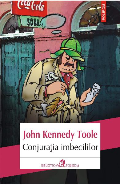 eBook Conjuratia imbecililor - John Kennedy Toole
