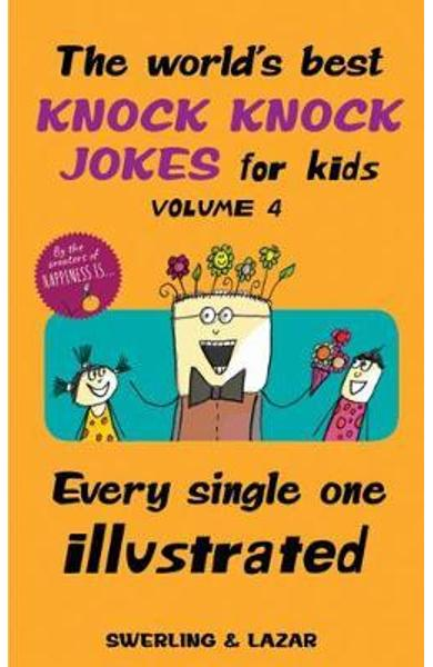 World's Best Knock Knock Jokes for Kids Volume 4 - Lisa Swerling