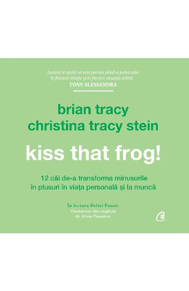 Audiobook Kiss that frog! - Brian Tracy, Christina Tracy Stein