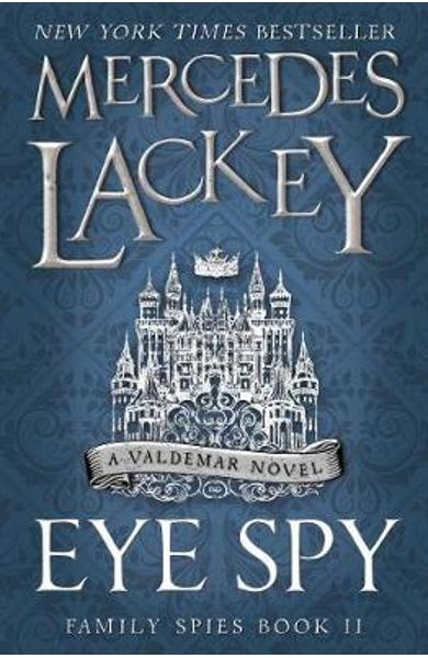 Eye Spy (Family Spies #2) - Mercedes Lackey