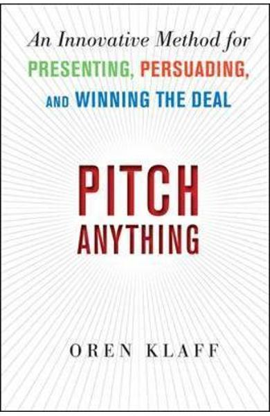 Pitch Anything: An Innovative Method for Presenting, Persuad