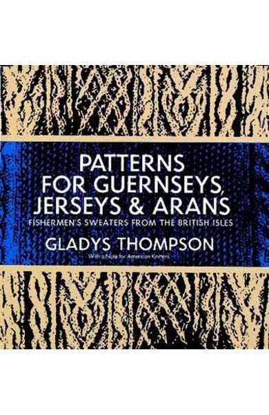 Patterns for Guernseys, Jerseys and Arans, Etc
