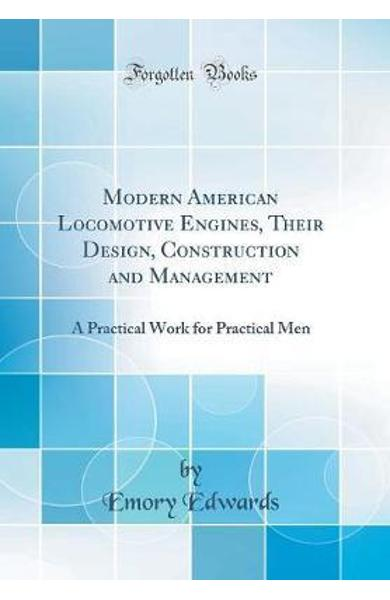 Modern American Locomotive Engines, Their Design, Constructi