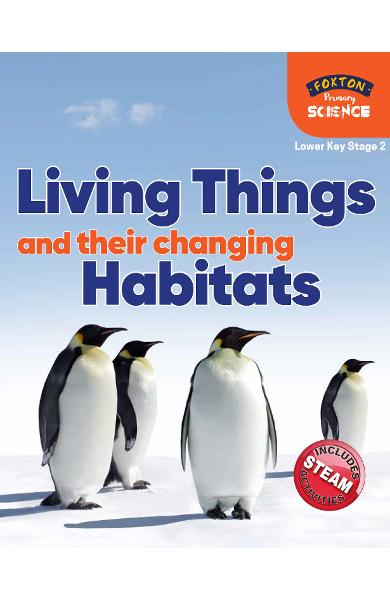 Foxton Primary Science: Living Things and their Changing Hab - Nichola Tyrrell