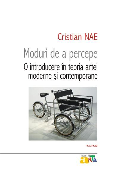 eBook Moduri de a percepe. O introducere in teoria artei moderne si contemporane - Cristian Nae