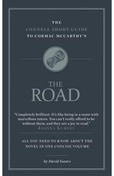 Connell Short Guide To Cormac McCarthy's The Road - David Isaacs