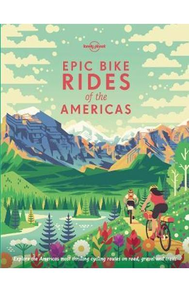 Epic Bike Rides of the Americas -