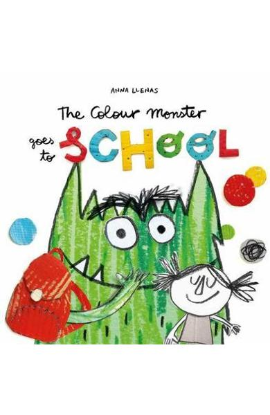 Colour Monster Goes to School - Anna Llenas