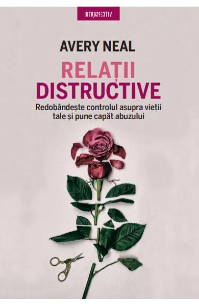 Relatii distructive - Avery Neal