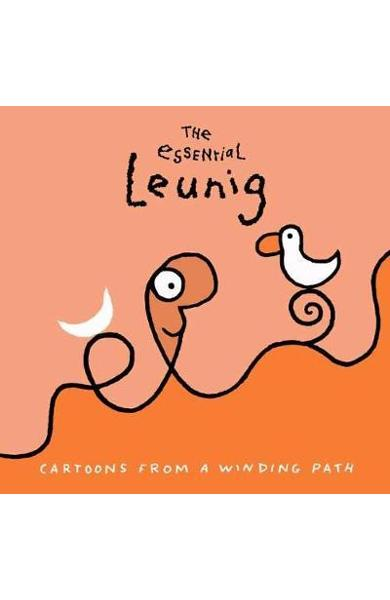 Essential Leunig: Cartoons from a Winding Path,The - Michael Leunig