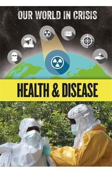 Our World in Crisis: Health and Disease - Izzi Howell