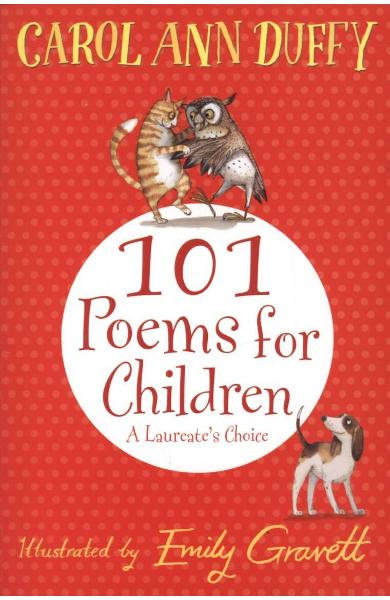 Laureate's Choice: 101 Poems for Children Chosen by Carol An
