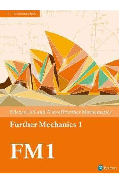 Edexcel AS and A level Further Mathematics Further Mechanics
