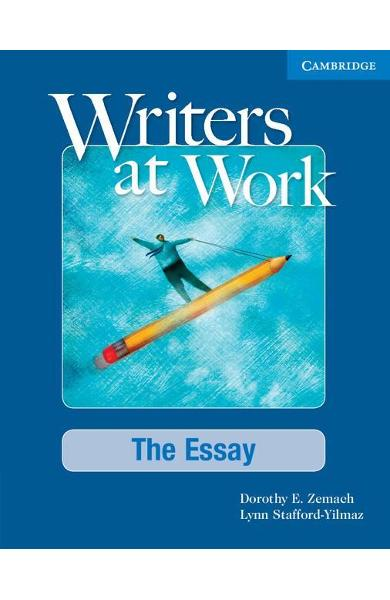 Writers at Work: The Essay Student's Book and Writing Skills