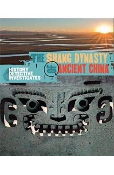 History Detective Investigates: The Shang Dynasty of Ancient - Geoffrey Barker