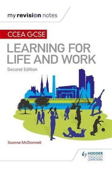 My Revision Notes: CCEA GCSE Learning for Life and Work: Sec