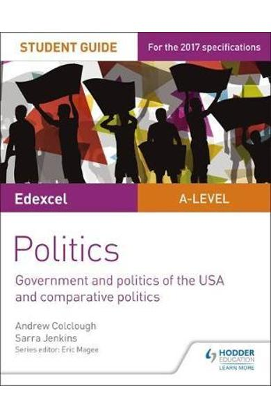 Edexcel A-level Politics Student Guide 4: Government and Pol