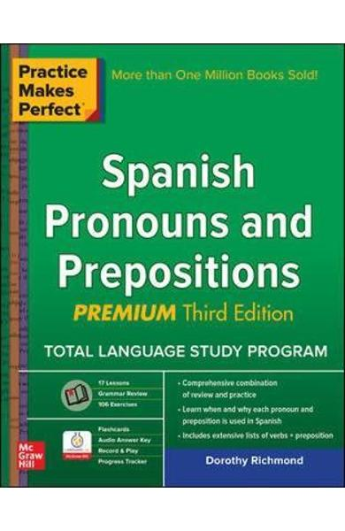 Practice Makes Perfect Spanish Pronouns and Prepositions, Pr - Dorothy Richmond