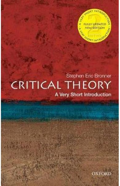 Critical Theory: A Very Short Introduction - Stehpen Eric Bronner
