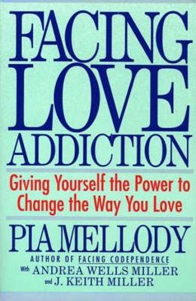 Facing Love Addiction - Pia Mellody