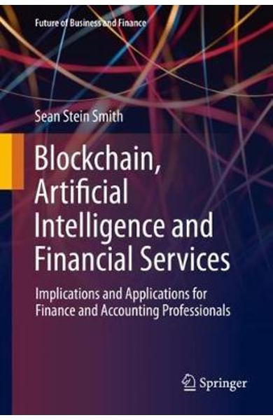 Blockchain, Artificial Intelligence and Financial Services -  Stein Smith