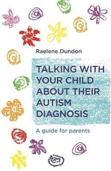 Talking with Your Child about Their Autism Diagnosis