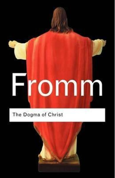 Dogma of Christ - Erich Fromm