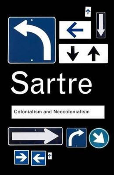 Colonialism and Neocolonialism - Jean-Paul Sartre