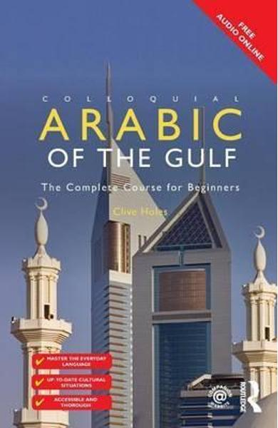 Colloquial Arabic of the Gulf - Clive Holes