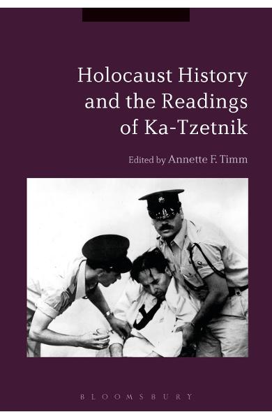Holocaust History and the Readings of Ka-Tzetnik -