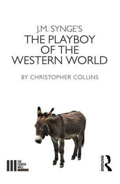 J. M. Synge's The Playboy of the Western World - Chris Collins
