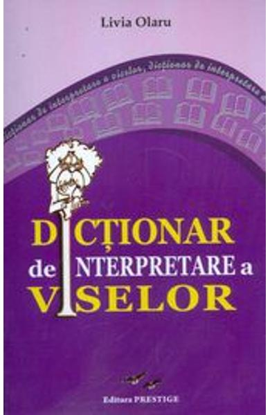 Dictionar de interpretare a viselor - Livia Olaru