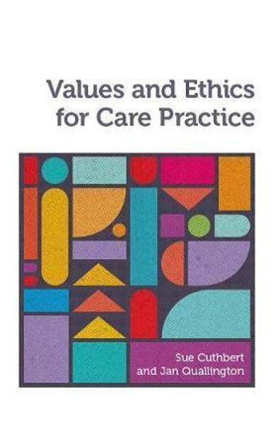 Values and Ethics for Care Practice