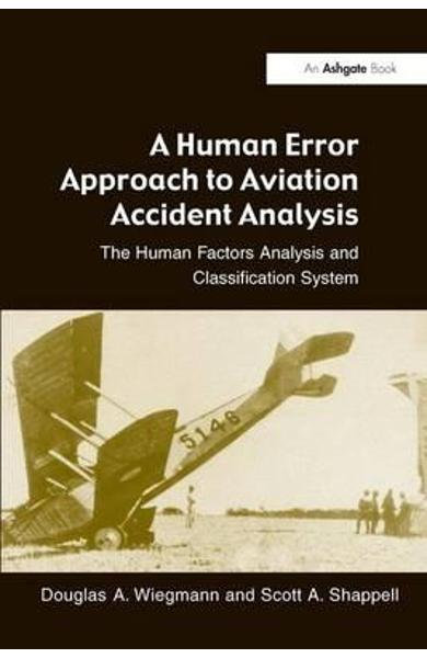 Human Error Approach to Aviation Accident Analysis - Douglas A Wiegmann