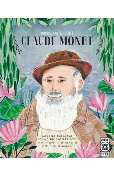 Portrait of an Artist: Claude Monet - Lucy Brownridge